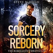 Sorcery Reborn: The Rebellion Chronicles, Book 1