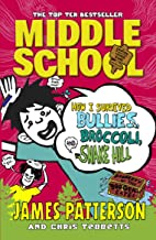 Middle School: How I Survived Bullies, Broccoli, and Snake Hill: (Middle School 4) (English Edition)