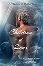 Children of Zeus: A Collection of Mythic Tales: A Zimbell House Anthology
