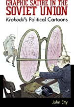 Graphic Satire in the Soviet Union: Krokodil's Political Cartoons