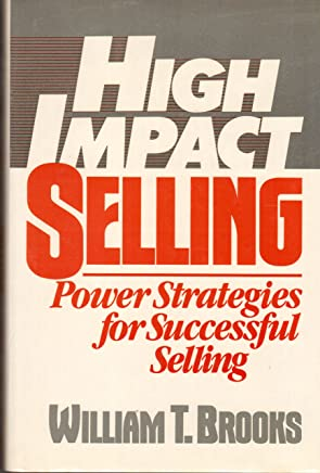 High Impact Selling: Power Strategies for Successful Selling