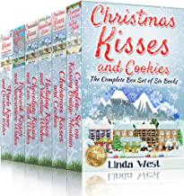 Christmas Kisses and Cookies Complete Set -The most heartwarming festive romance set of 2019: A Small Town Wholesome Christmas Holiday Romance Series (Christmas ... Set of Fabulously Funny Holiday Romances)