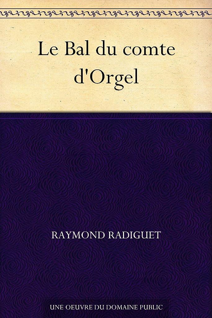 解放統計的アルバムLe Bal du comte d'Orgel (French Edition)