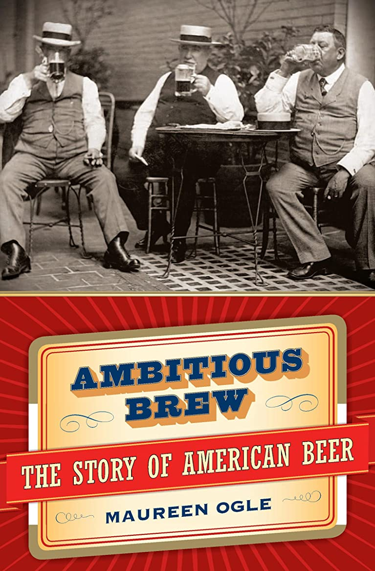 到着するくしゃみ行進Ambitious Brew: The Story of American Beer (English Edition)