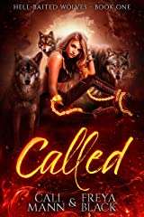 Called: A Shifter Romance (Hell Baited Wolves Book 1) Kindle Edition