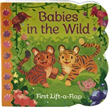 Babies in the the Wild Chunky Lift-a-Flap Board Book (Babies Love)