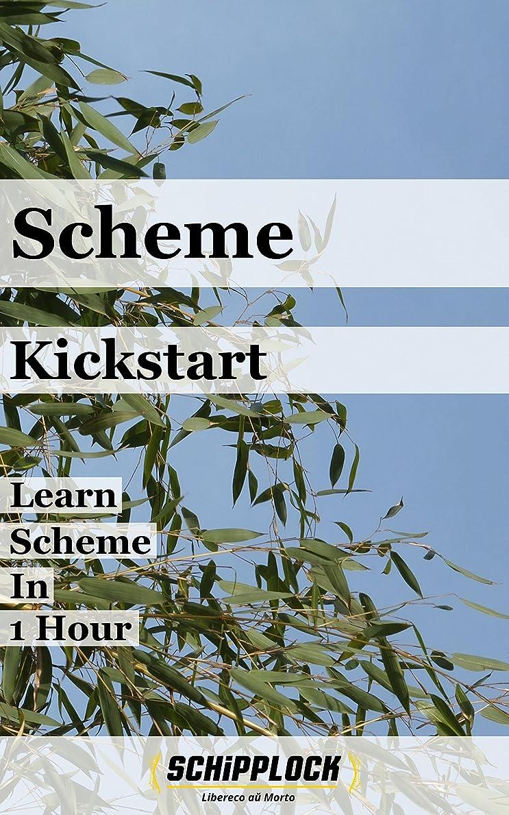 失われた敵嵐Scheme Kickstart: Learn Scheme In 1 Hour (English Edition)