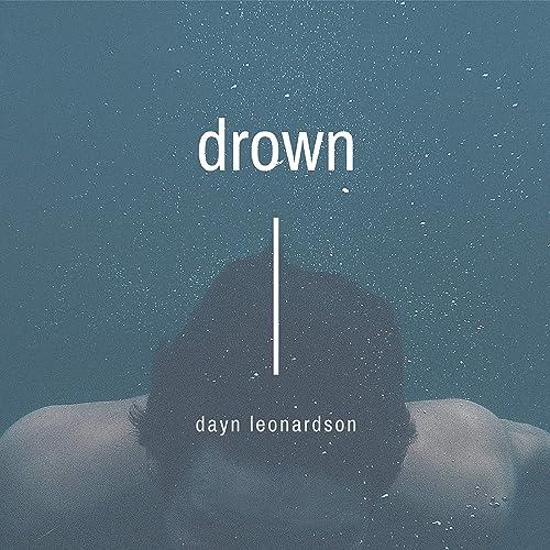 Dayn Leonardson - Drown (2019)