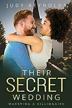 Their Secret Wedding: BWWM, Billionaire, Hidden Secrets Romance (Love Secrets & Surprises Book 1)