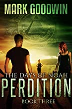 The Days of Noah, Book Three: Perdition: A Novel of the End Times in America