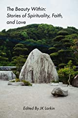 The Beauty Within: Stories of Spirituality, Faith and Love (The Red Penguin Collection) Kindle Edition
