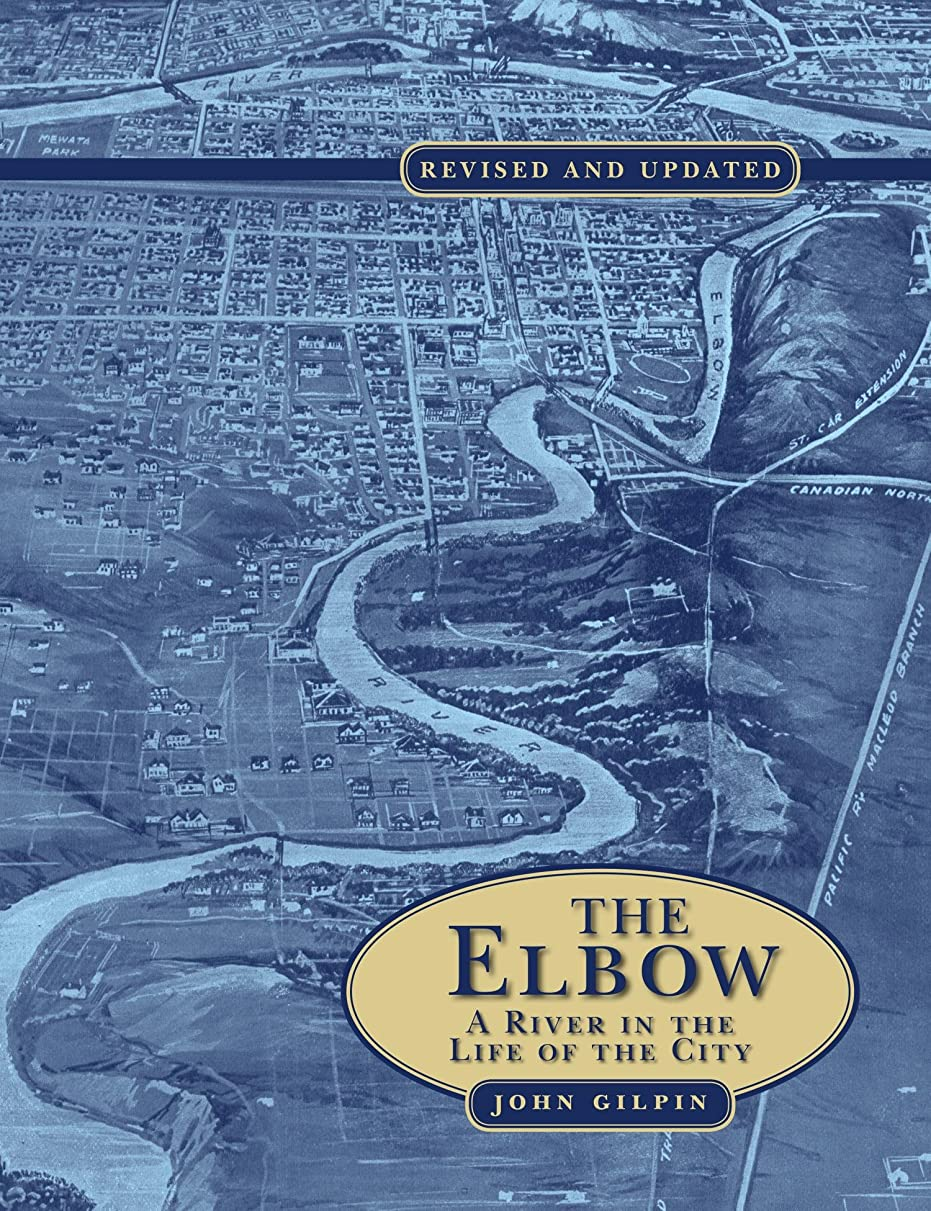 チャーミング初期の避難するThe Elbow: A River in the Life of the City (English Edition)