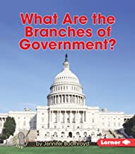 What Are the Branches of Government? (First Step Nonfiction ― Exploring Government)