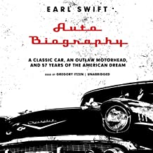 Auto Biography; A Classic Car, an Outlaw Motorhead, and 57 Years of the American Dream