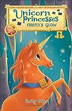 Unicorn Princesses 7: Firefly's Glow