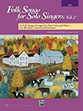 Folk Songs for Solo Singers, Vol 2: 14 Folk Songs Arranged for Solo Voice and Piano for Recitals, Concerts, and Contests (High Voice)