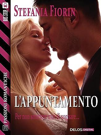 Lappuntamento (Passioni Romantiche)