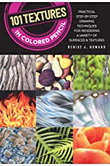 101 Textures in Colored Pencil: Practical step-by-step drawing techniques for rendering a variety of surfaces & textures Kindle Edition