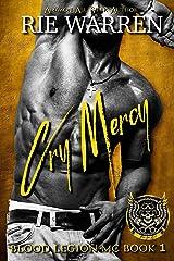 Cry Mercy (Blood Legion MC Book 1) Kindle Edition