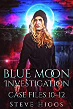 Blue Moon Investigations: Case Files 10-12: A New Adult Humorous Fantasy Adventure Series (Blue Moon Case Files Box Set Book 4)