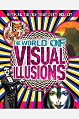 The World of Visual Illusions: Optical Tricks That Defy Belief! Kindle Edition