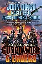 Gunpowder & Embers (Last Judgment's Fire Book 1)