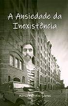 A Ansiedade Da Inexistência (Portuguese Edition)