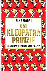Das Kleopatra-Prinzip: Für immer glücklich verheiratet Kindle Ausgabe