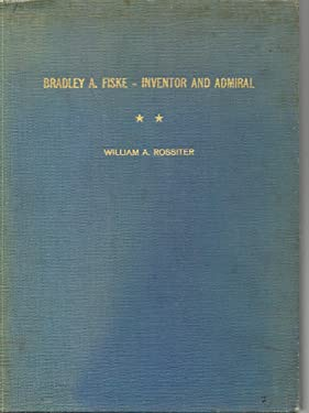 Bradley A. Fiske, Inventor and Admiral (Original Typescript Thesis)