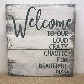 Welcome to Our Mess New Home Gift Entryway Sign Crazy Family Life Sign Housewarming Gift Loud Crazy Chaos Wood Welcome Sign