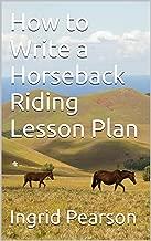 How to Write a Horseback Riding Lesson Plan