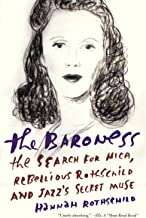 The Baroness: The Search for Nica, the Rebellious Rothschild
