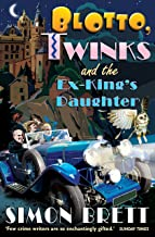 Blotto, Twinks and the Ex-King's Daughter: a hair-raising adventure introducing the fabulous brother and sister sleuthing ...