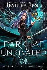 Dark Fae Unrivaled (Broken Court Book 3) (English Edition) Format Kindle
