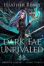Dark Fae Unrivaled (Broken Court Book 3)