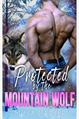 Protected By the Mountain Wolf (Mountain Wolf Protectors Book 1) Kindle Edition