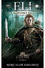 Eli: A Fantasy Epic Adventure (A Ranger's Tale: Part One Book 1) Kindle Edition