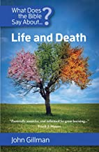 What Does the Bible Say About Life and Death? (English Edition)
