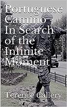 Portuguese Camino - In Search of the Infinite Moment