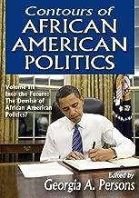 Contours of African American Politics: Volume 3, Into the Future: The Demise of African American Politics?