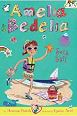 Amelia Bedelia Chapter Book #7: Amelia Bedelia Sets Sail Kindle Edition