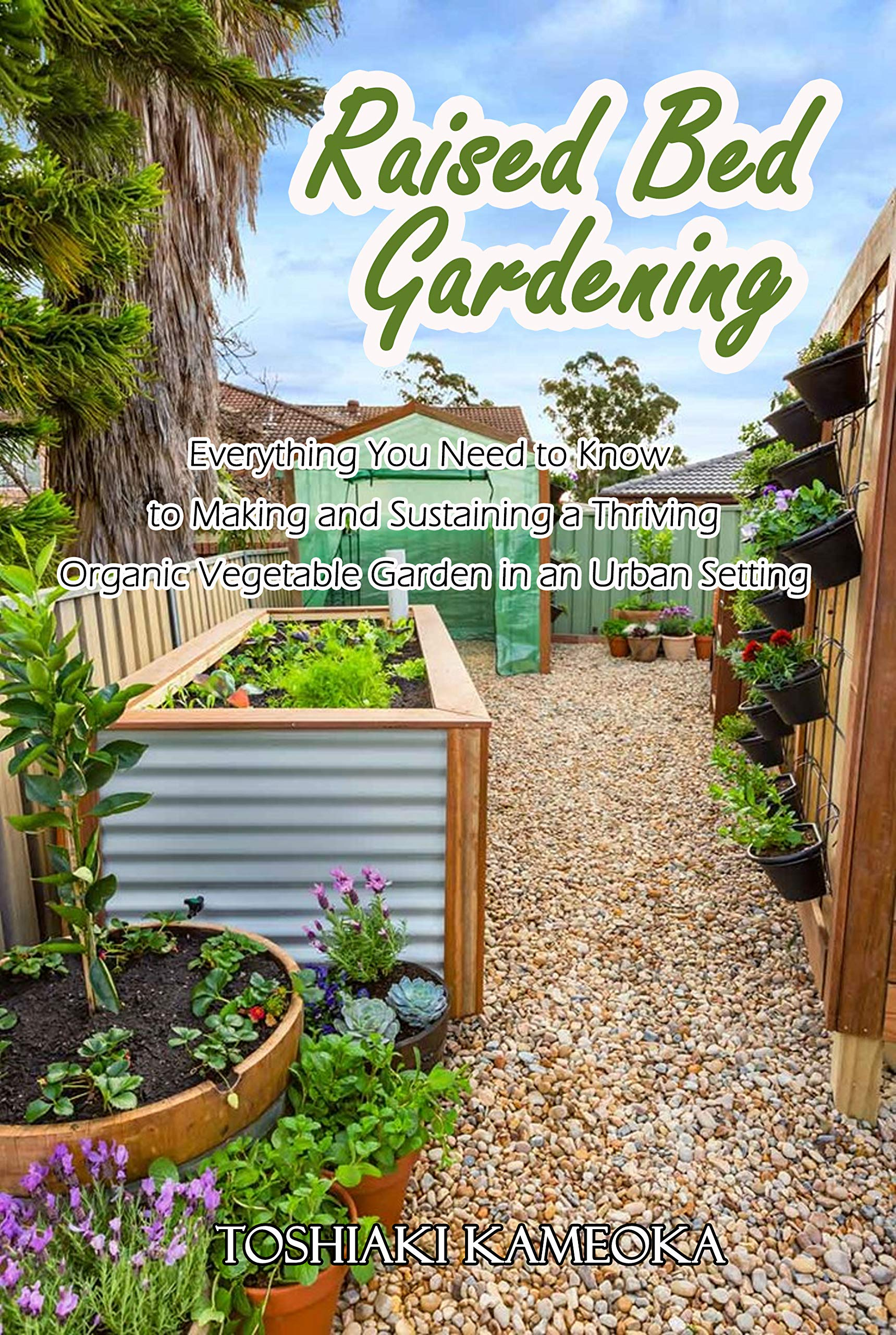 Raised Bed Gardening Everything You Need To Know To Making And