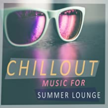 Chillout Music for Summer Lounge – Beach Relaxation, Summer House Chill, Tropical Island Journey, Peaceful Music