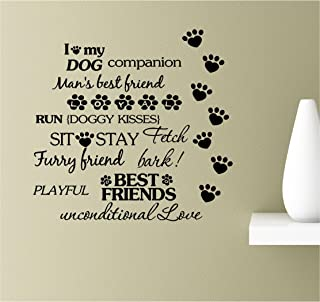 I love my dog, companion, man's best friend, run, doggy kisses, sit, stay, fetch, furry friend, bark, playful best friends, unconditional love. Vinyl Wall Art Inspirational Quotes Decal Sticker