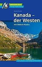Kanada Reiseführer Michael Müller Verlag: der Westen mit Südost-Alaska (MM-Reiseführer) (German Edition)