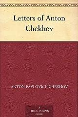 Letters of Anton Chekhov Kindle Edition