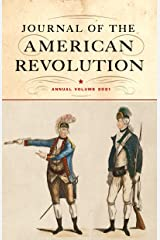 Journal of the American Revolution 2021: Annual Volume Kindle Edition