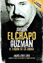 Joaquin El Chapo Guzman: El varon de la droga / Joaquín