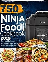 750 Ninja Foodi Cookbook 2019: Easy and Delicious Recipes for Your Ninja Foodi Multi-Cooker