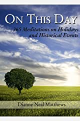 On This Day: 365 Meditations on Holidays and Historical Events Kindle Edition